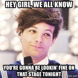Sassy Louis - Hey girl, we all know you're gonna be lookin' fine on that stage tonight