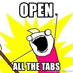 X ALL THE THINGS - open all the tabs