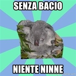 Clinically Depressed Koala - senza bacio niente ninne