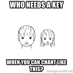 The Purest People in the World - who needs a key when you can chant like this?