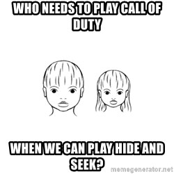 The Purest People in the World - who needs to play call of duty when we can play hide and seek?