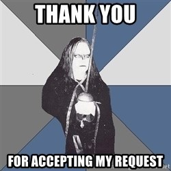 Black Metal Sword Kid - thank you for accepting my request
