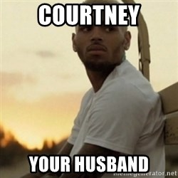 Breezy23 - courtney your husband