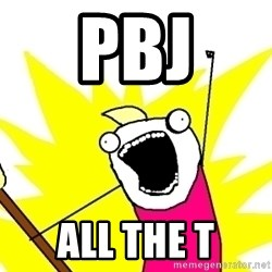 X ALL THE THINGS - pbj all the t