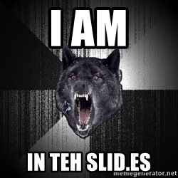 Insanity Wolf - I am in teh slid.es