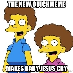 Rod & Todd Flanders - The new Quickmeme makes Baby Jesus cry