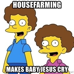 Rod & Todd Flanders - Housefarming makes Baby Jesus cry