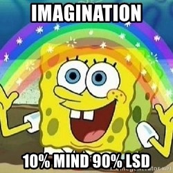 Imagination - imagination 10% mind 90% lsd