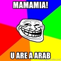 Trollface - mamamia! u are a ARAB