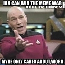 Patrick Stewart WTF - Ian can win the meme war Myke only cares about work