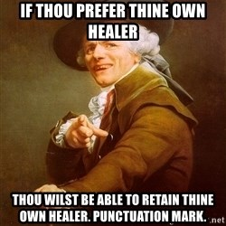 Joseph Ducreux - if thou prefer thine own healer thou wilst be able to retain thine own healer. punctuation mark.