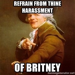 Joseph Ducreux - refrain from thine harassment of britney