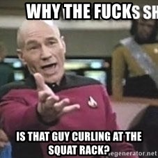 Patrick Stewart WTF - WHY THE FUCK IS THAT GUY CURLING AT THE SQUAT RACK?