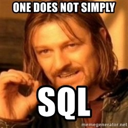 ODN - One does not simply SQL