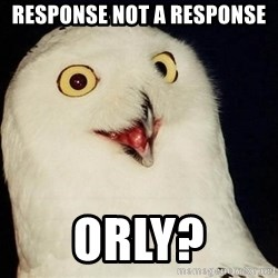 Orly Owl - response not a response  ORLY?