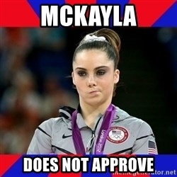 Mckayla Maroney Does Not Approve - Mckayla does not approve