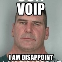 son i am disappoint - VoIP I am disappoint