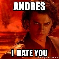Anakin Skywalker - ANDRES  I  HATE YOU