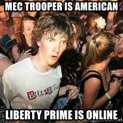 -Sudden Clarity Clarence - Mec Trooper is american Liberty prime is online