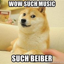 wow such doges - wow such music such beiber