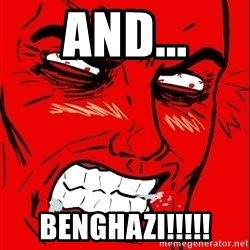 Rage Face - And... BENGHAZI!!!!!