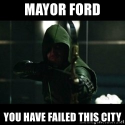 YOU HAVE FAILED THIS CITY - MAYOR FORD YOU HAVE FAILED THIS CITY