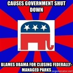 Scumbag GOP - causes government shut down blames obama for closing federally-managed parks