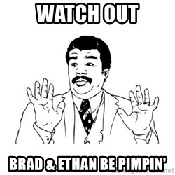 Badass Classy - Watch out Brad & Ethan be pimpin'