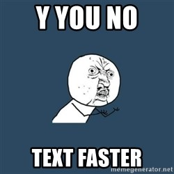 y you no - y you no  text faster