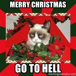 GRUMPY CAT ON CHRISTMAS - Merry Christmas go to hell