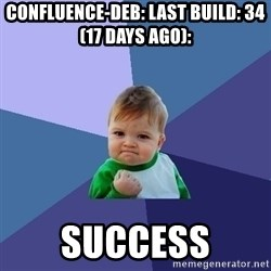 Success Kid - Confluence-deb: last build: 34 (17 days ago):  SUCCESS