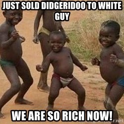 african children dancing - Just sold didgeridoo to white guy we are so rich now!