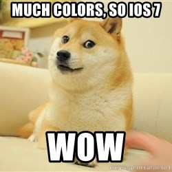 so doge - Much colors, so iOS 7 Wow