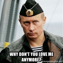 Russian Awesome Face -  Why don't you love me anymore?