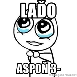 Please guy - laďo ASPOŇ 3-