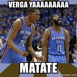 Durant & James Harden - verga yaaaaaaaaa matate