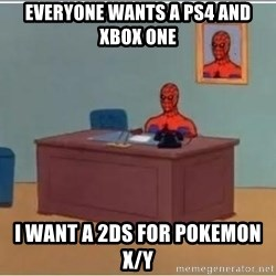 Spider-Man Desk - Everyone wants a Ps4 and Xbox one I want a 2ds for pokemon x/y