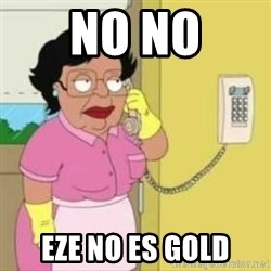 Family guy maid - NO NO EZE no es gold