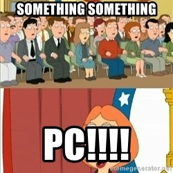 Lois Griffin - Something something pc!!!!