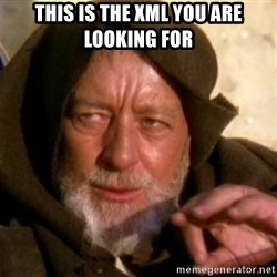 These are not the droids you were looking for - THis is the xml you are looking for