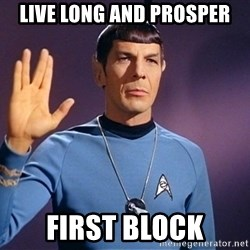 Blessing of spock be with you - Live long and prosper first block