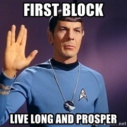 Blessing of spock be with you - First block live long and prosper