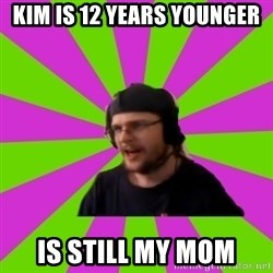 HephWins - kim is 12 years younger Is still my mom