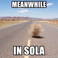 Meanwhile Tumbleweed - MEANWHILE IN SOLA