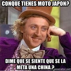 Oh so you're - conque tienes moto japon? Dime que se siente que se la meta una china.?
