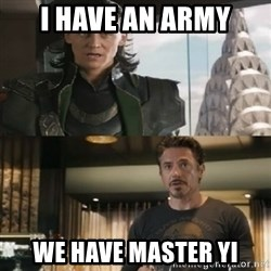 Shermaniator - i have an army we have master yi