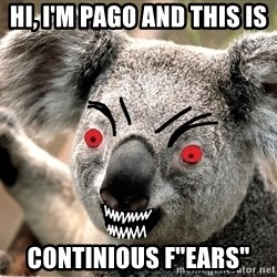 """Abortion Koala - hi, i'm pago and this is Continious f""""ears"""""""