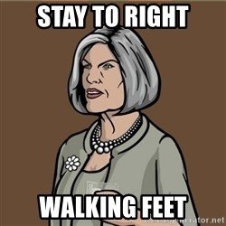 Malory Archer - Stay to right Walking feet