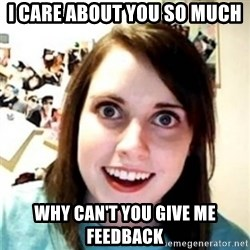 OAG - I care about you so much why can't you give me feedback