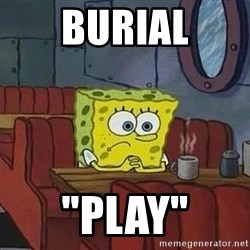 "Coffee shop spongebob - Burial ""play"""
